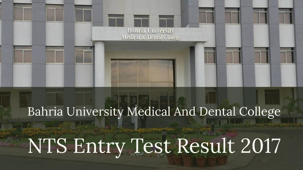 Bahria University Medical And Dental College NTS Entry Test Result 2017