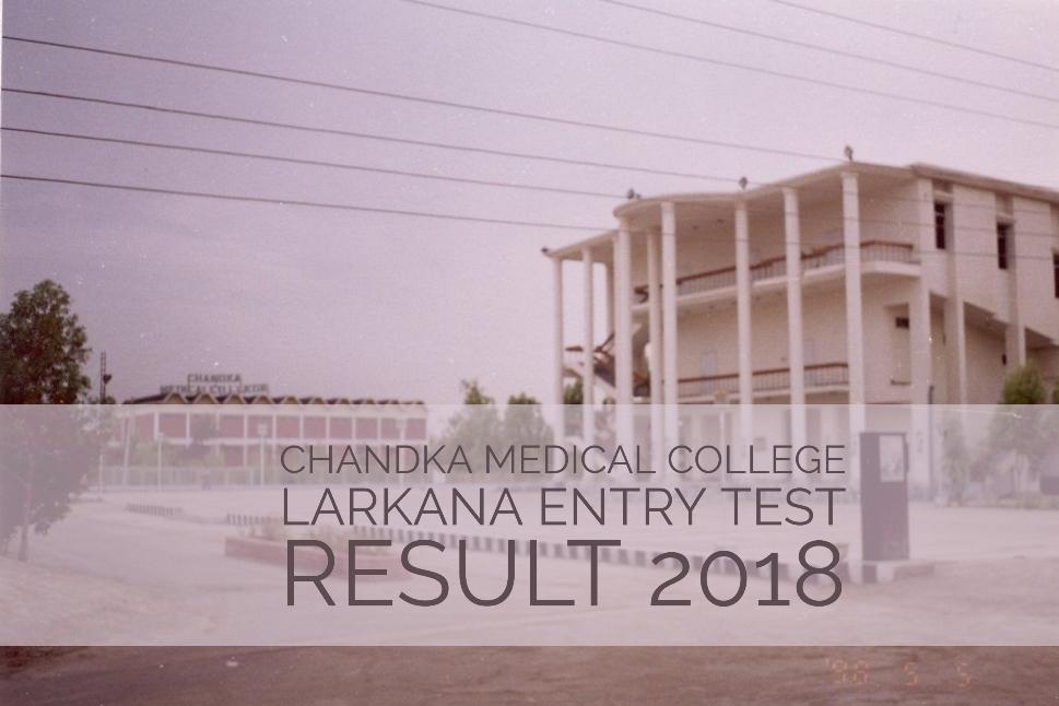 Chandka Medical College Larkana Entry Test Result 2018