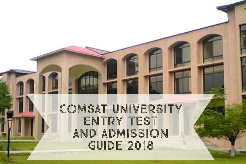COMSAT University Entry Test and Admission Guide 2018