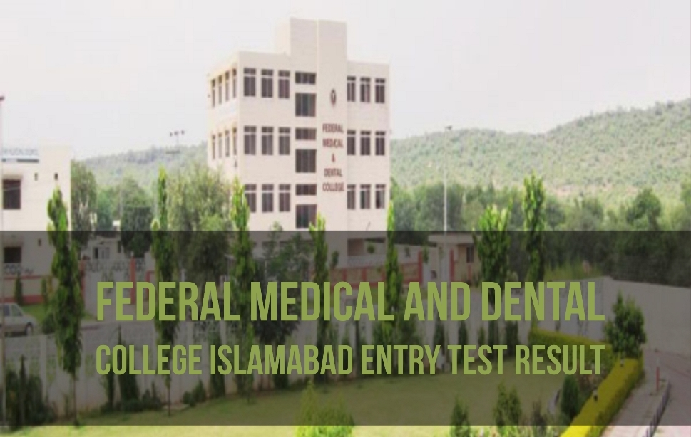 Federal Medical and Dental College Islamabad Entry Test Result