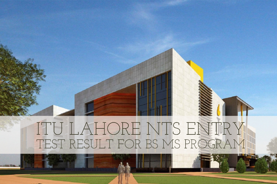 ITU Lahore NTS Entry Test Result For BS MS Program