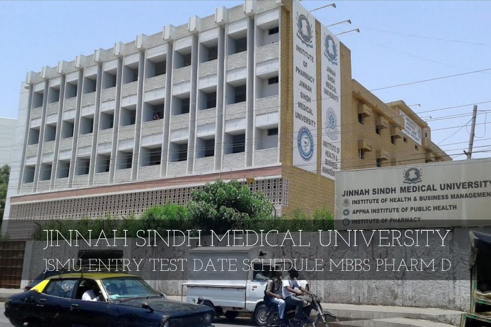 Jinnah Sindh Medical University JSMU Entry Test Date Schedule MBBS Pharm D