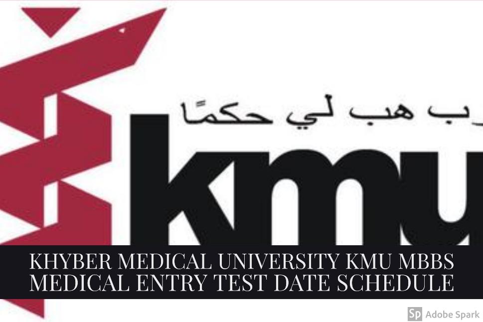 Khyber Medical University KMU MBBS Medical Entry Test Date Schedule