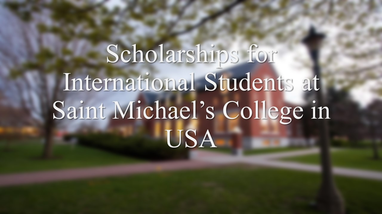 Scholarships for International Students at Saint Michael's College in USA