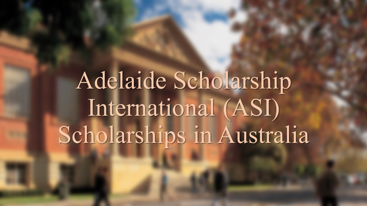 Adelaide Scholarship International (ASI) Scholarships Australia