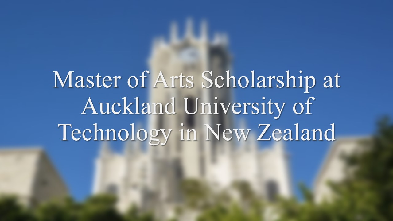 Master of Arts Scholarship at Auckland University of Technology in New Zealand