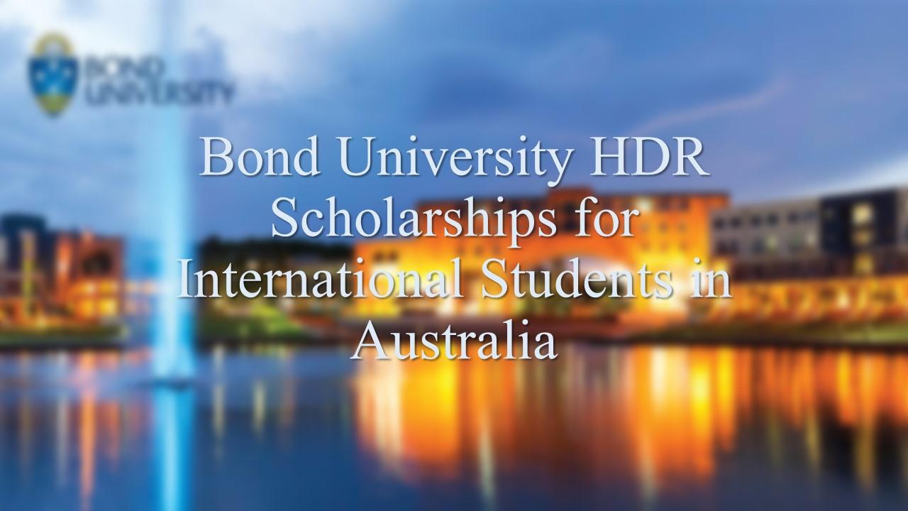 Bond University HDR Scholarships for International Students in Australia
