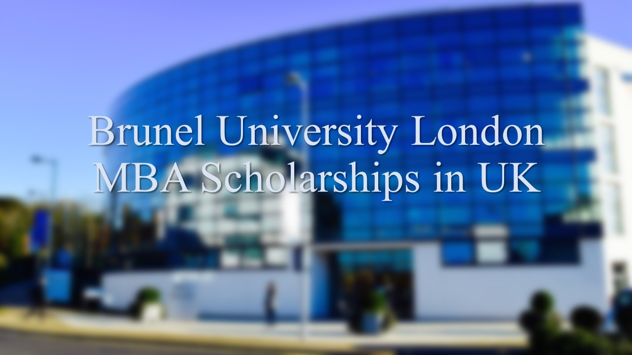 Brunel University London MBA Scholarships in UK