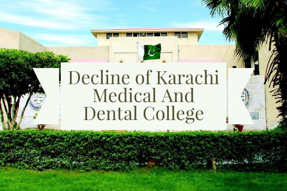 Decline of Karachi Medical And Dental College