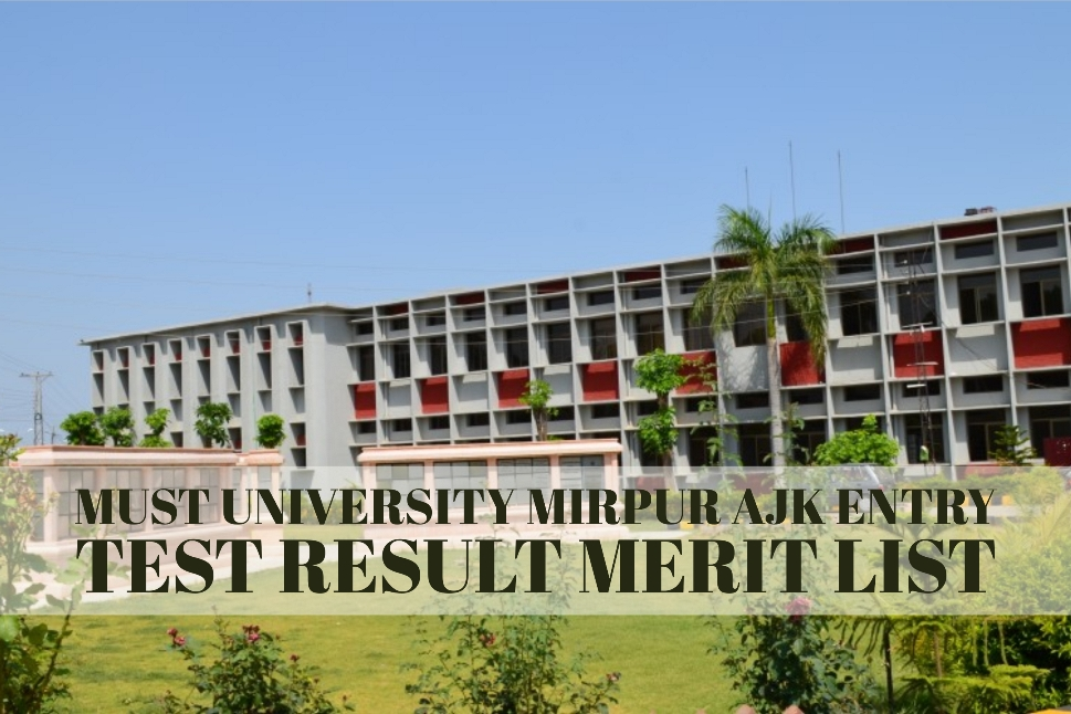 MUST University Mirpur AJK Entry Test Result Merit List