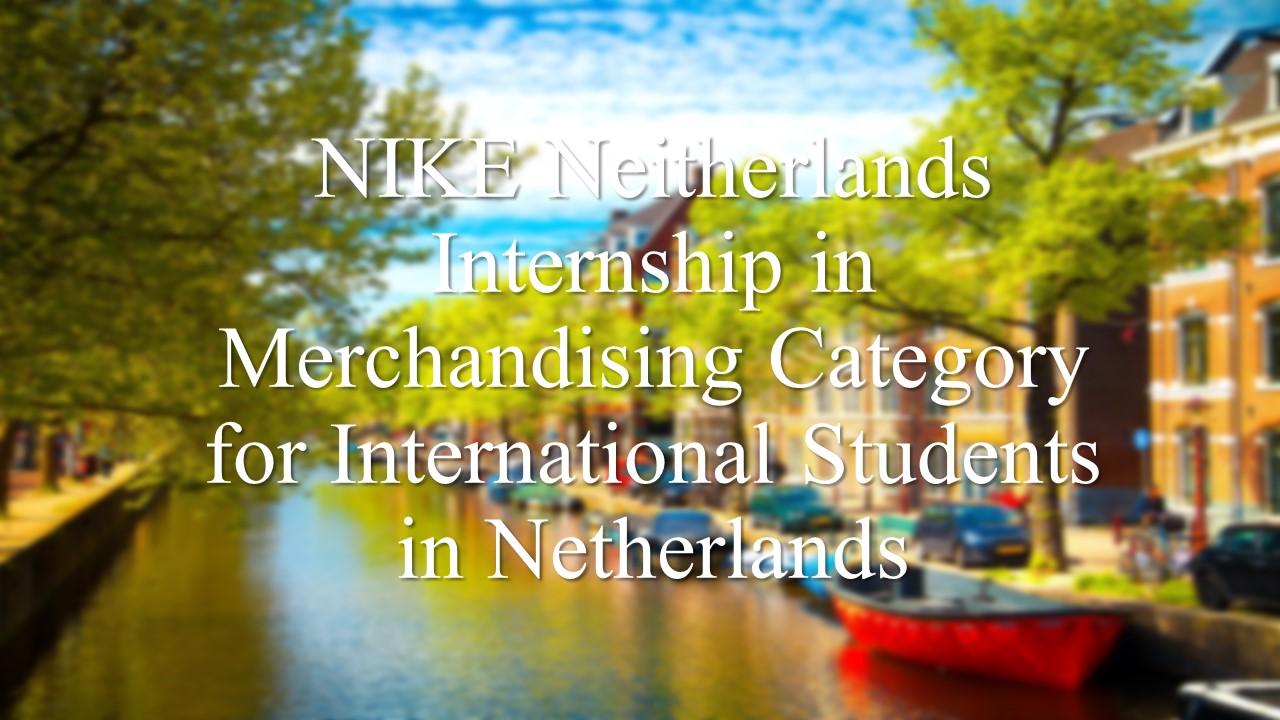NIKE Neitherlands Internship in Merchandising Category for International Students in Netherlands