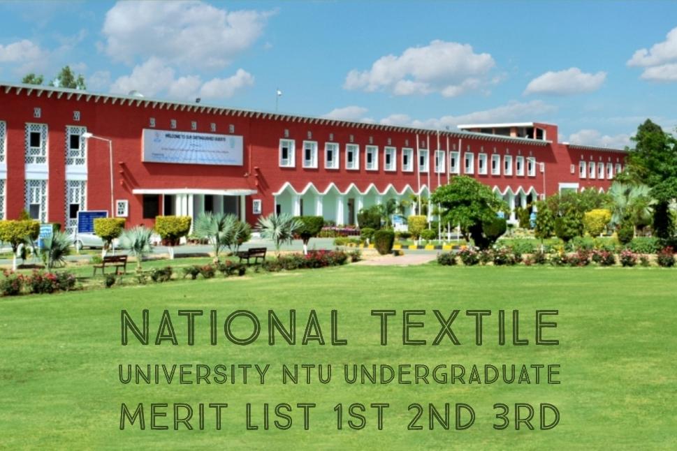 National Textile University NTU Undergraduate Merit List 1st 2nd 3rd