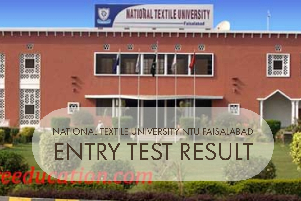 National Textile University NTU Faisalabad Entry Test Result