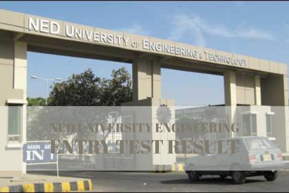 NED University Engineering Entry Test Result
