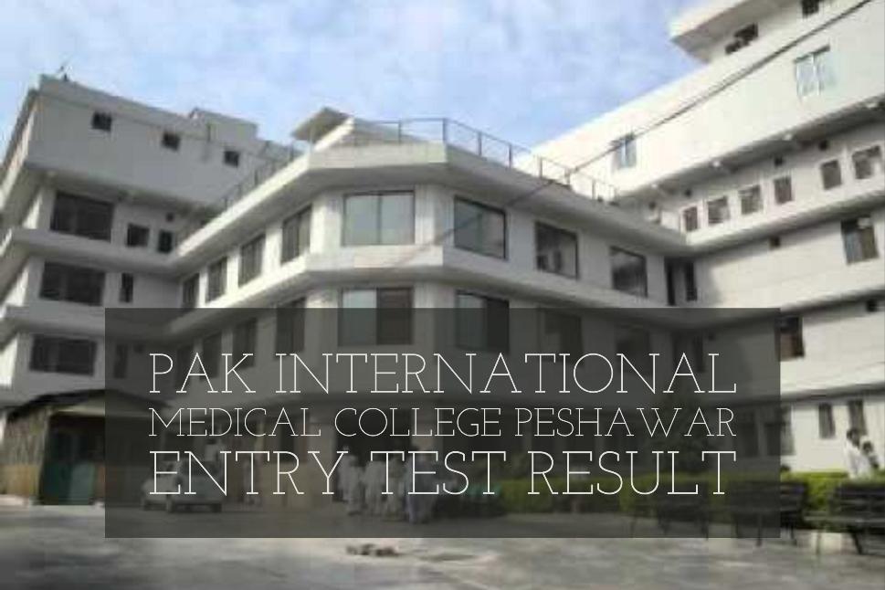 Pak International Medical College Peshawar Entry Test Result