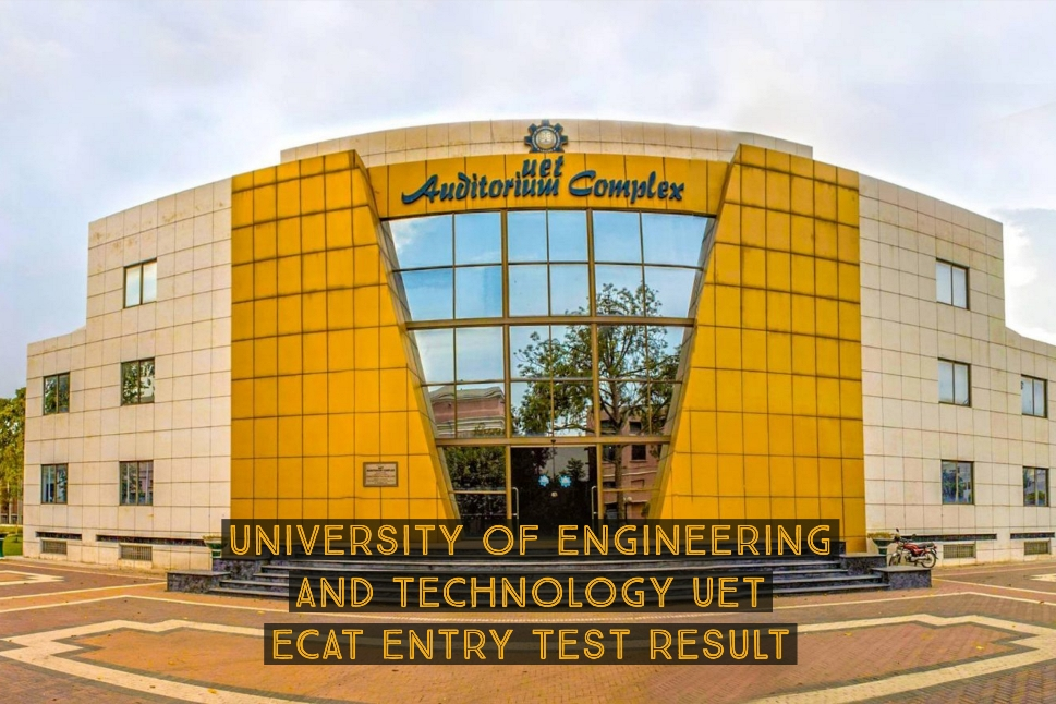 University of Engineering And Technology UET ECAT Entry Test Result