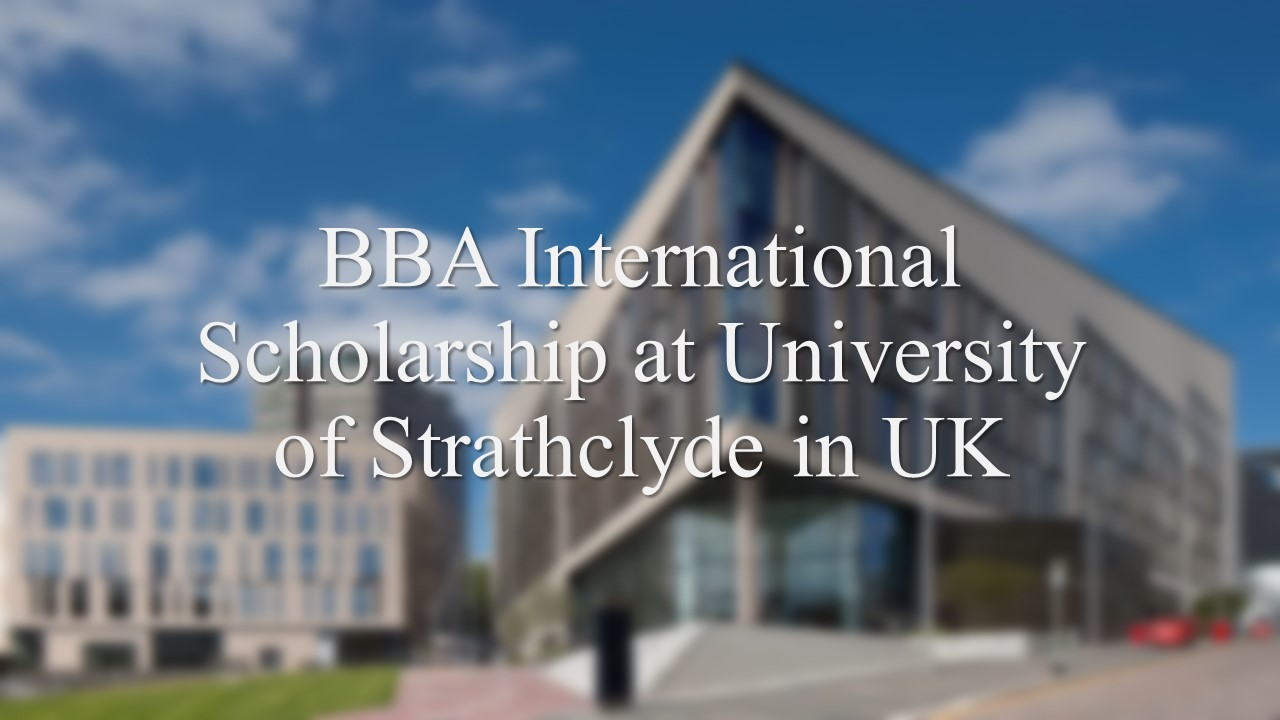 BBA International Scholarship at University of Strathclyde in UK