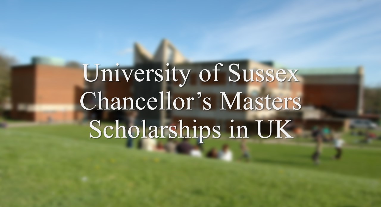 University of Sussex Chancellor's Masters Scholarships in UK