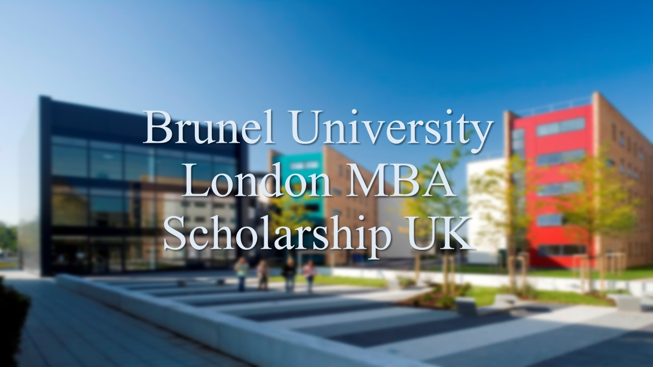 Brunel University London MBA Scholarship UK