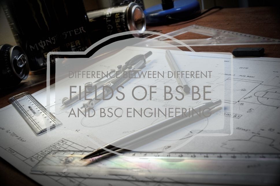 Difference Between Different Fields Of BS BE And BSc Engineering