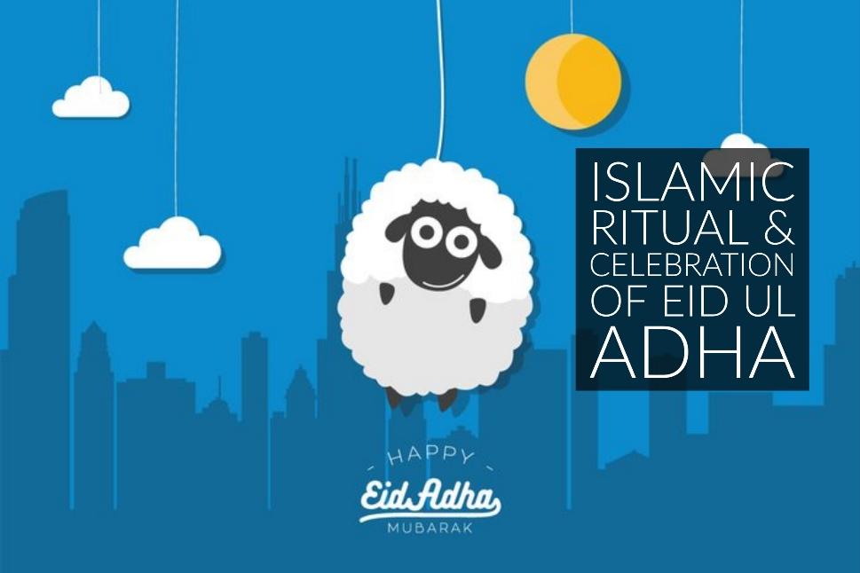 Islamic Ritual & Celebration Of Eid ul Adha