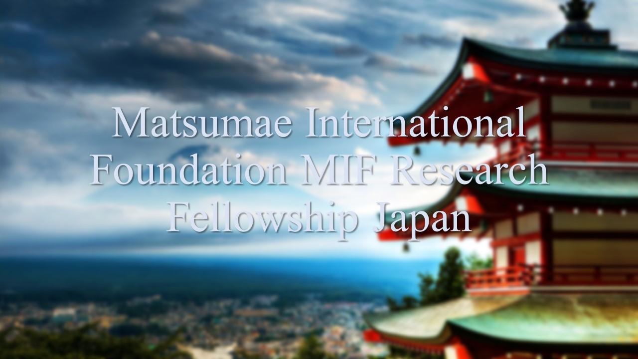 Matsumae International Foundation MIF Research Fellowship Japan