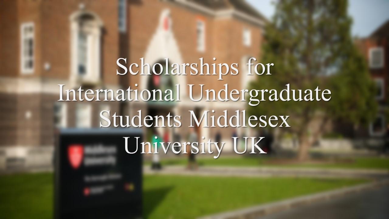 Scholarships for International Undergraduate Students Middlesex University UK
