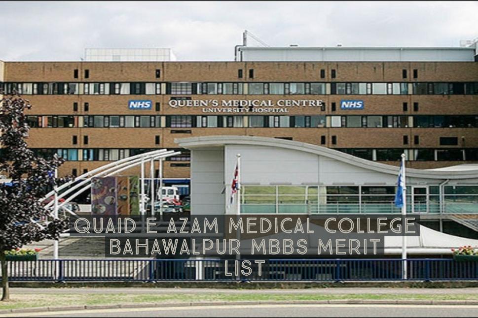 Quaid e Azam Medical College Bahawalpur MBBS Merit List