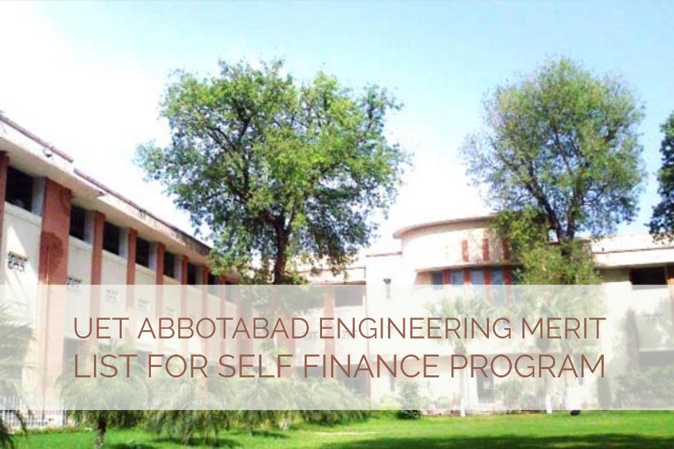 UET Abbotabad Engineering Merit List for Self Finance Program
