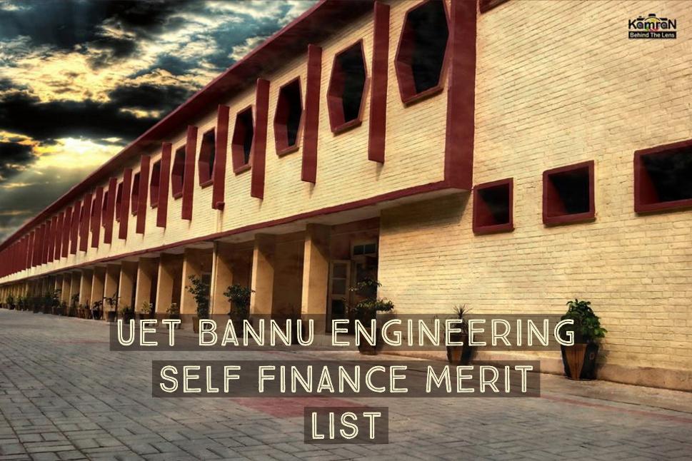 UET Bannu Engineering Self Finance Merit List