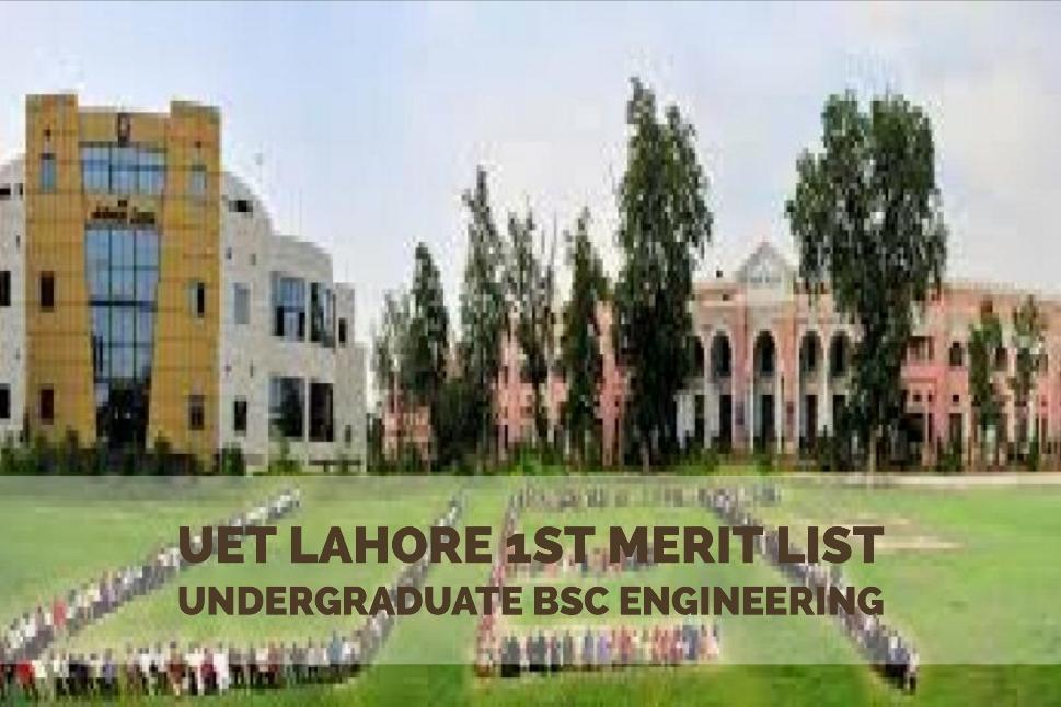 UET Lahore 1st Merit List Undergraduate BSc Engineering