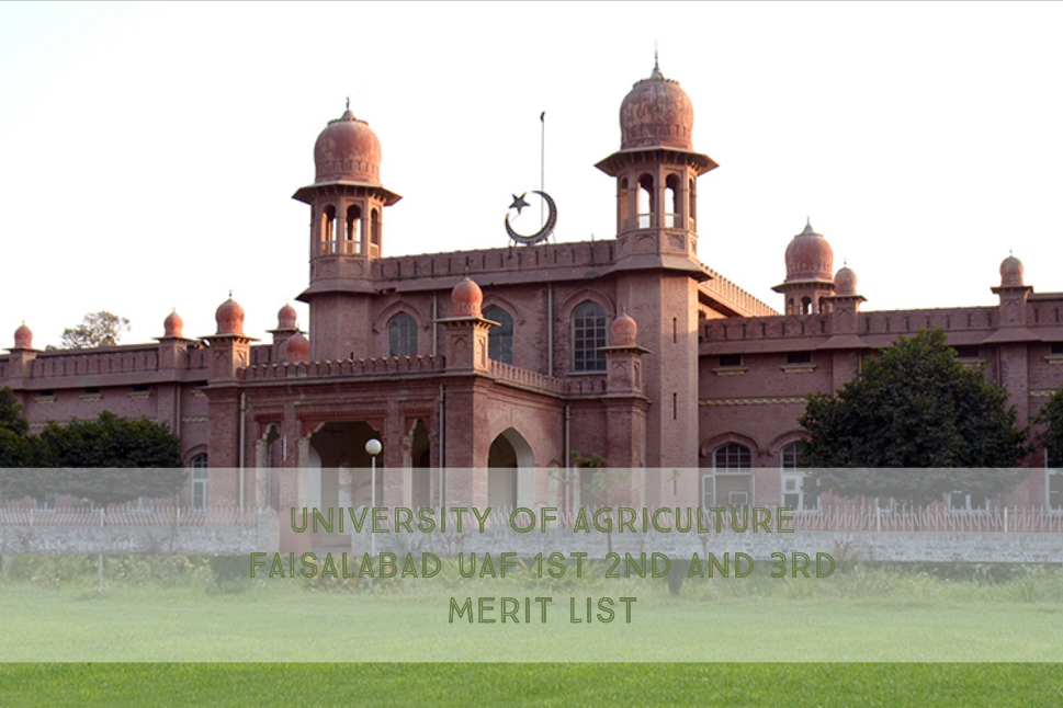 University of Agriculture Faisalabad UAF 1st 2nd And 3rd Merit List