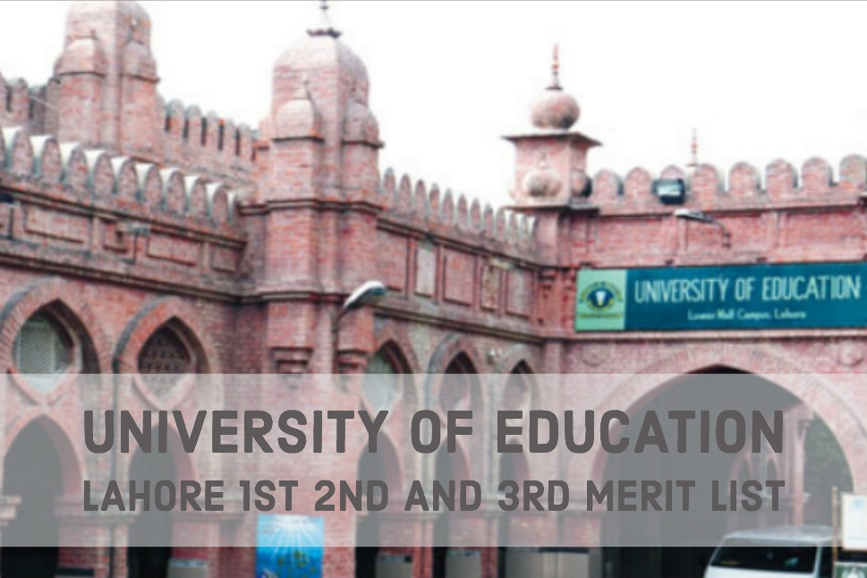University of Education Lahore 1st 2nd and 3rd Merit List
