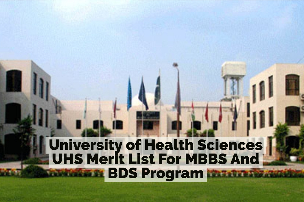 University of Health Sciences UHS Merit List For MBBS And BDS Program