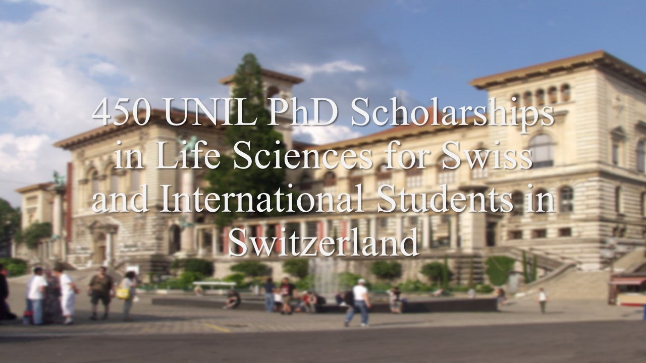 450 UNIL PhD Scholarships in Life Sciences for Swiss and International Students in Switzerland