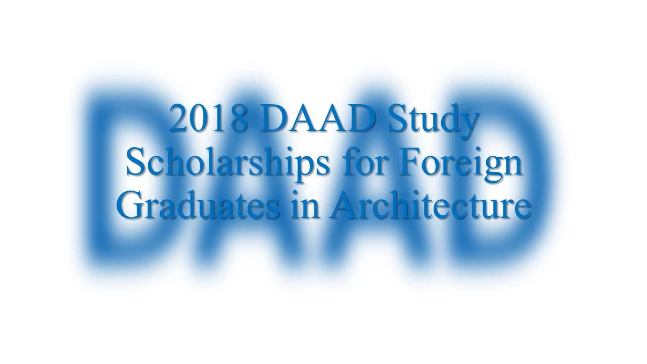 2018 DAAD Study Scholarships for Foreign Graduates in Architecture