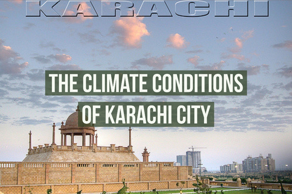 The Climate Conditions of Karachi City