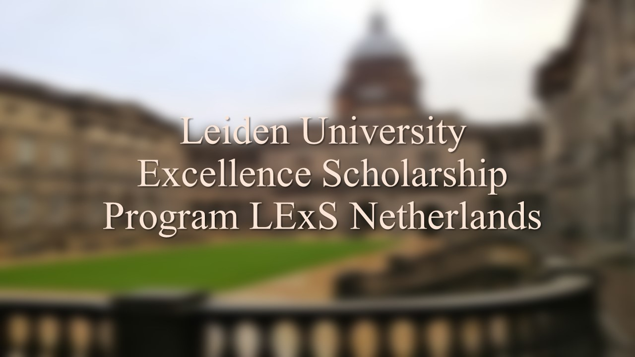 Excellence Scholarship Program LExS Leiden University Neitherlands
