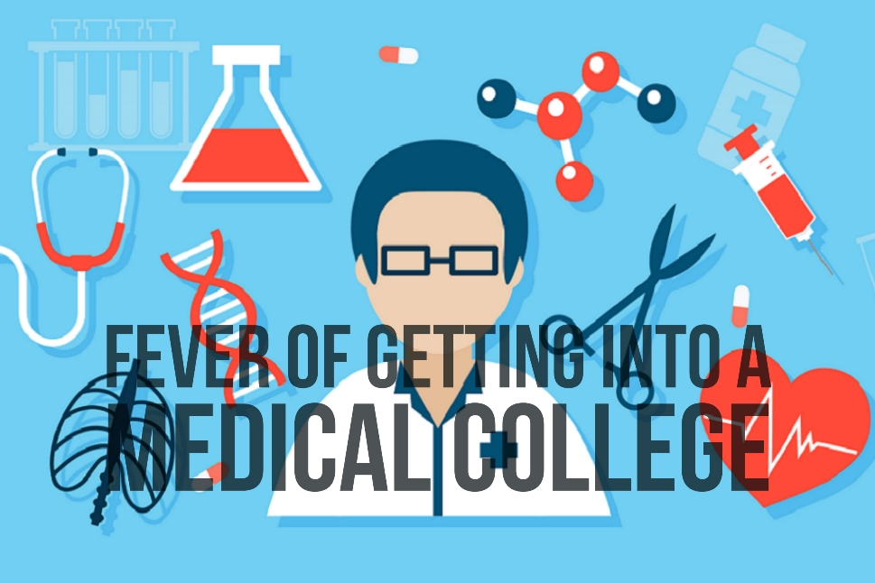 Fever Of Getting into a Medical College