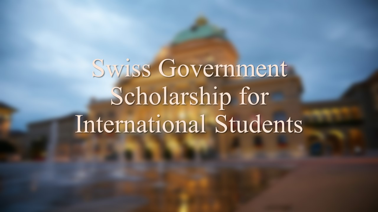 Swiss Government Scholarship for International Students