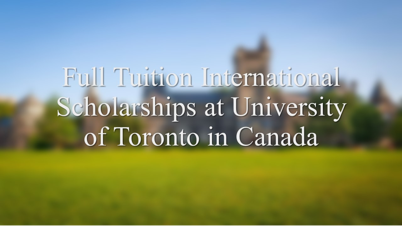 Full Tuition International Scholarships at University of Toronto in Canada