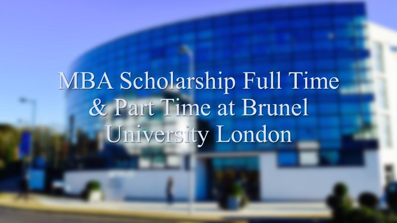 MBA Scholarship Full Time & Part Time at Brunel University London